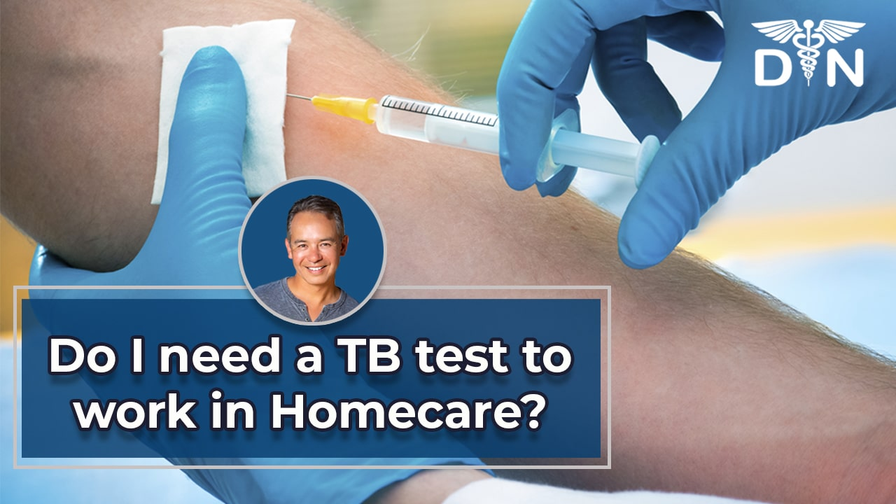 Friday Q&A - Do I need a TB Test for Homecare?