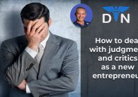 How to deal with judgment and critics as a new entrepreneur