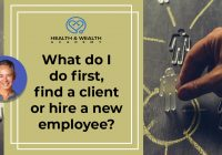 What do I do first, find a client or hire a new employee