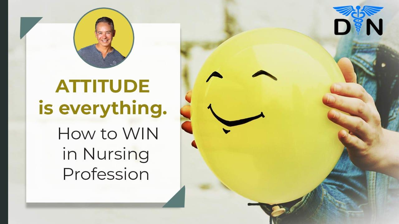 Attitude is Everything in Nursing