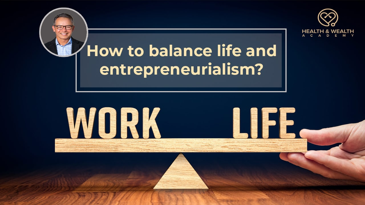 Balancing Life with Entrepreneurship