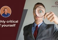 Highly critical of yourself