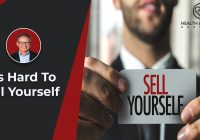 Its hard to sell yourself