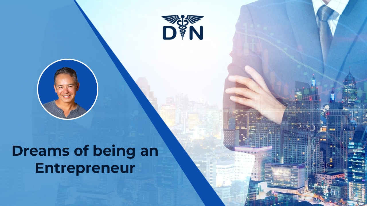 Do You Have Dreams Of Being An Entrepreneur?