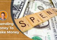 Spending money to make money