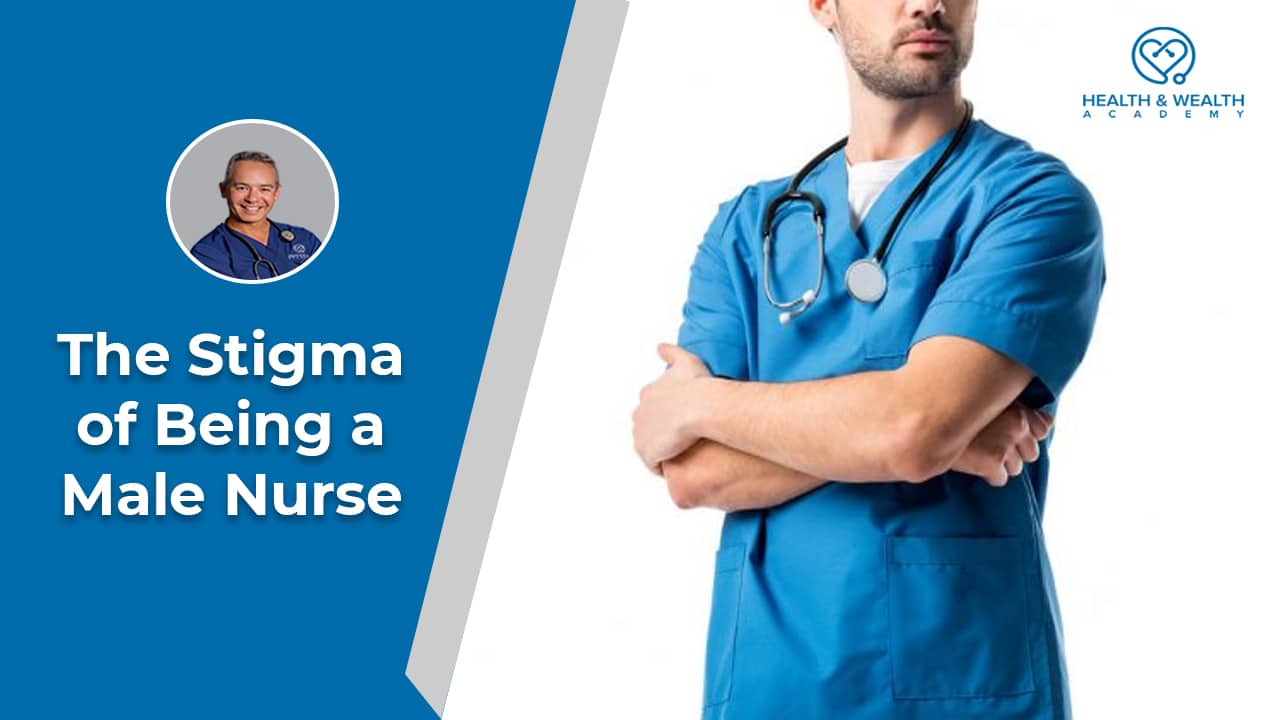 The Stigma Of Being A Male Nurse