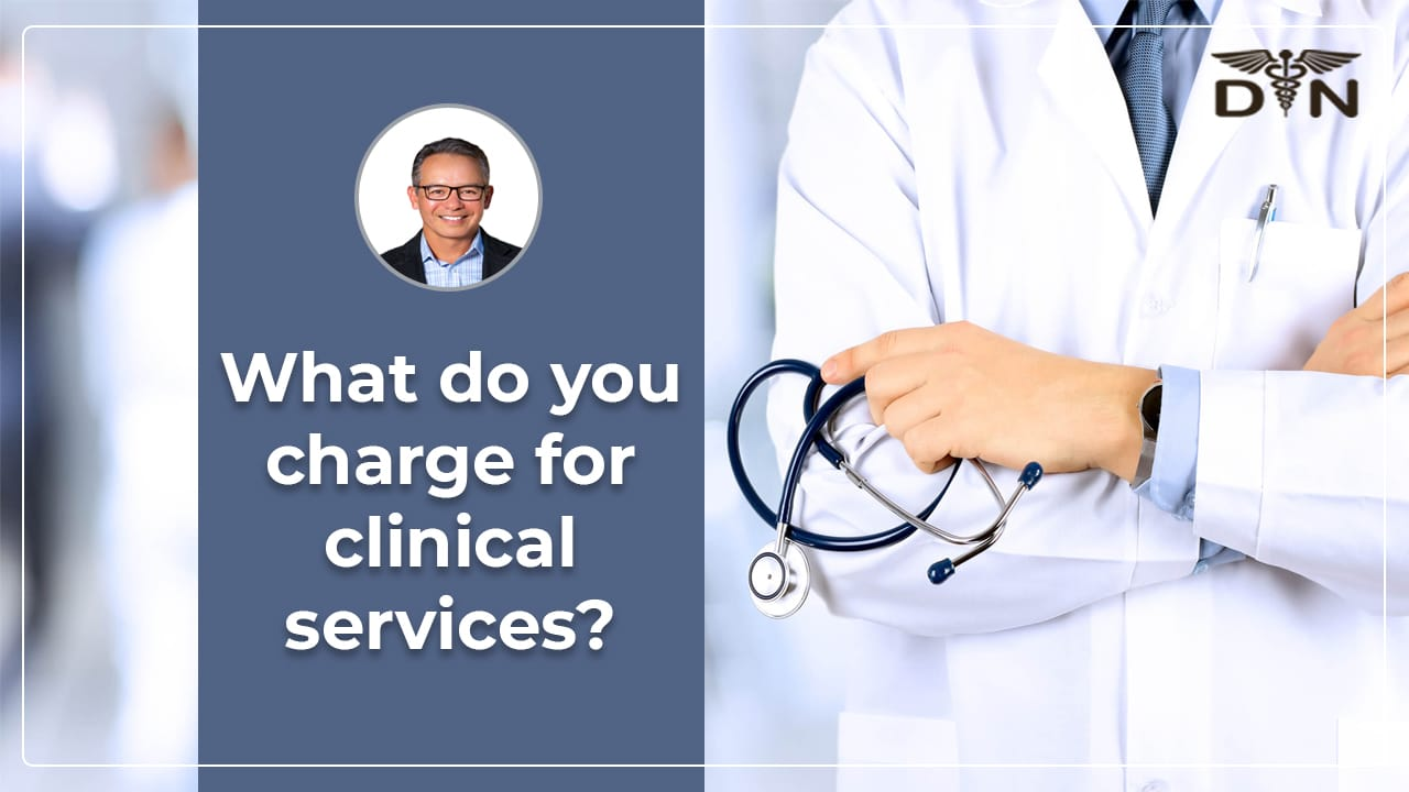 What Do You Charge for Clinical Services for Medicare Certified Home Health Agency?