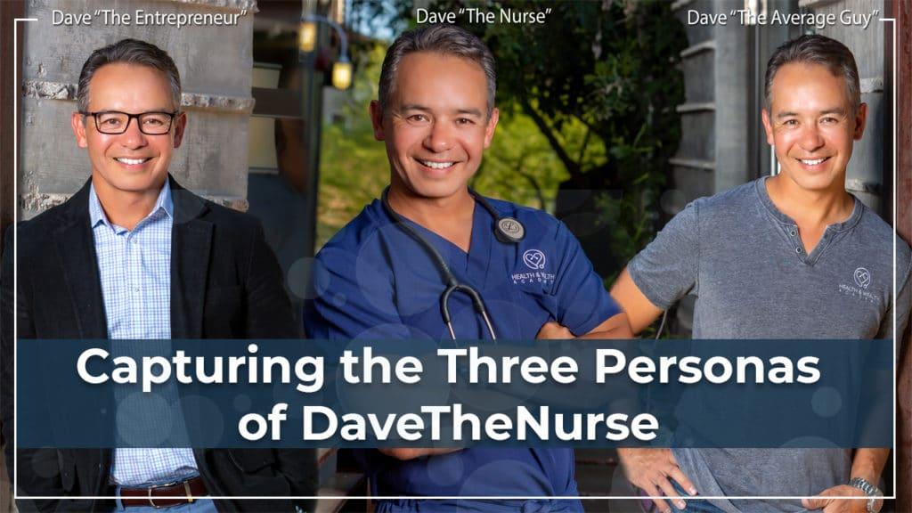 Capturing the 3 Personas of DaveTheNurse