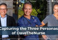Capturing the three personas of DaveTheNurse