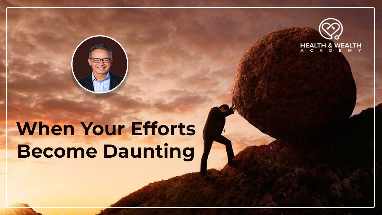 Turning Your Dreams into Reality - When Your Efforts Become Daunting