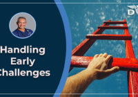 handling early challenges