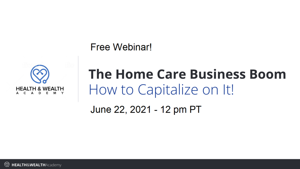 DaveTheNurse Webinar June 22: The Home Care Business Boom – How to Capitalize on It!