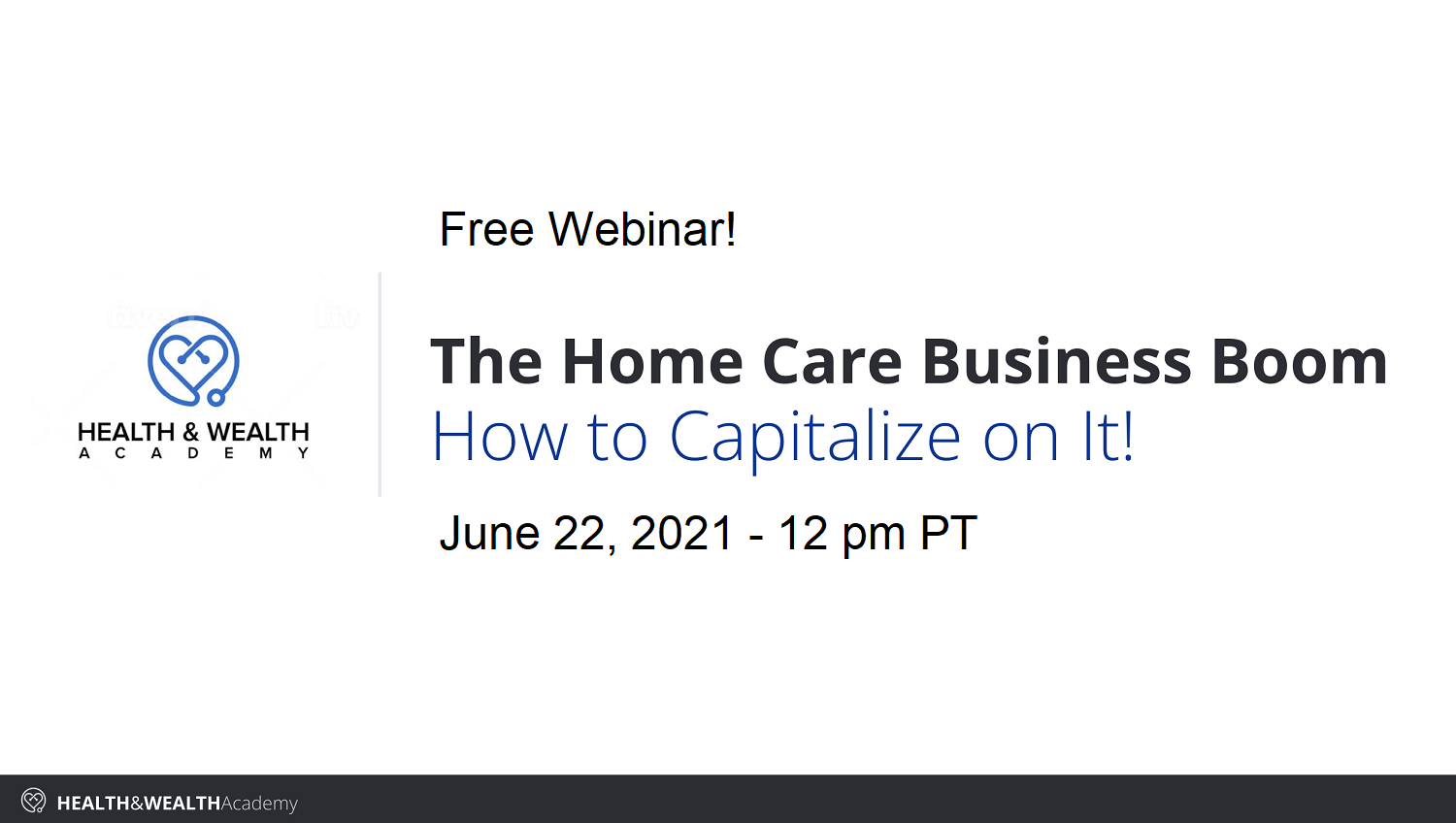 DaveTheNurse Webinar June 22: The Home Care Business Boom - How to Capitalize on It!